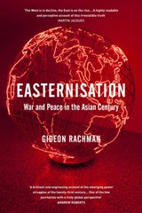 Easternisation | Gideon Rachman | 9781847923349