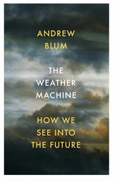 Weather machine | Andrew Blum | 9781847923417