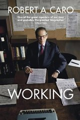 Working | Robert A Caro | 9781847926050