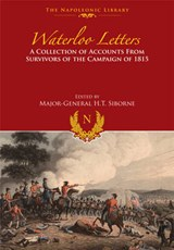 Waterloo Letters: A Collection of Accounts from Survivors of the Campaign | H. T. Siborne |