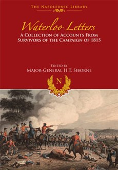 Waterloo Letters: A Collection of Accounts from Survivors of the Campaign