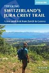 Switzerland's Jura Crest Trail | Ali Rowsell | 9781852849450