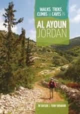 Walks, Treks, Climbs & Caves in Al Ayoun Jordan | Di Taylor ; Tony Howard |