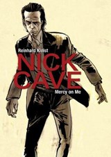 Nick cave: mercy on me | Reinhard Kleist | 9781910593363