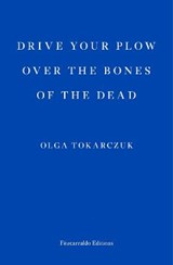 Drive your plow over the bones of the dead | Olga Tokarczuk |