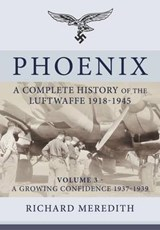 Phoenix - a Complete History of the Luftwaffe 1918-1945 | Richard Meredith |