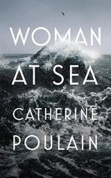 Woman at Sea   Catherine Poulain  