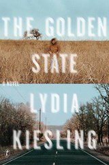 The Golden State | Lydia Kiesling | 9781911231318