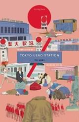 Tokyo ueno station | Yu Miri | 9781911284161