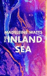The Inland Sea | Madeleine Watts |