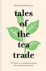 Tales of the tea trade | Rob Comins |