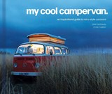 My cool campervan: an inspirational guide to retro-style campervans | Field-Lewis, Jane ; Haddon, Chris | 9781911641551