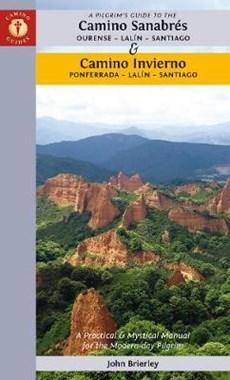 A Pilgrim's Guide to the Camino Sanabres & Camino Invierno