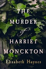 The Murder of Harriet Monckton | Elizabeth Haynes |