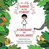 Samad in the Forest: English-Chinyanja Bilingual Edition   Mohammed Umar  