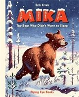 Mika: the bear who didn't want to sleep | Erik Kriek |