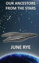 Our Ancestors from the Stars | June Rye |