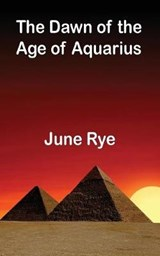 The Dawn of the Age of Aquarius | June Rye |