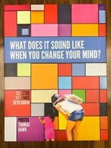 What does it sound like when you change your mind? | Seth Godin & Thomas Hawk | 9781936719037