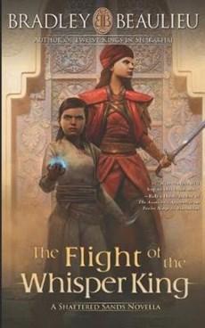 The Flight of the Whisper King: A Shattered Sands Novella