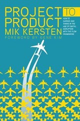 Project to Product | Mik Kersten |