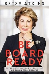 Be Board Ready | Betsy Atkins |