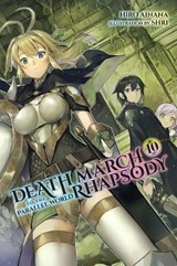Death March to the Parallel World Rhapsody, Vol. 10 (light novel) | Hiro Ainana |