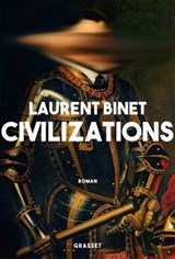 Civilizations | Laurent Binet |