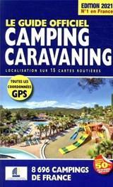 Camping caravaning 2021 Frankrijk - Le guide officiel - campinggids Frankrijk FFCC | auteur onbekend | 9782380770124