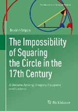 The Impossibility of Squaring the Circle in the 17th Century | Davide Crippa |