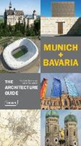 Munich + bavaria - the architecture guide | Nicolette Baumeister ; Chris van Uffelen ; Markus Golser |