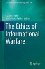 The Ethics of Information Warfare | Luciano Floridi ; Mariarosaria Taddeo |