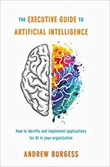 Executive Guide to Artificial Intelligence | BURGESS, Andrew | 9783319638195