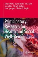 Participatory Research for Health and Social Well-Being | Tineke Abma ; Sarah Banks ; Tina Cook ; Sonia Dias |