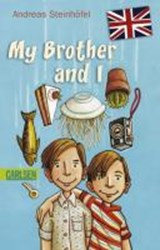 My Brother and I | Steinhöfel, Andreas ; Wright, Chantal |