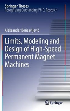 Limits, Modeling and Design of High-Speed Permanent Magnet Machines