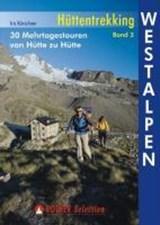 Hüttentrekking Band 3: Westalpen | Iris Kürschner | 9783763330409