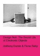 Design noir | Anthony Dunne & Fiona Raby | 9783764365660