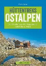 Hüttentreks Ostalpen - Bayern und Österreich | Mark Zahel | 9783765482212