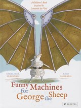 Funny machines for george the sheep   Geraldine Elschner ; Remi Saillard  