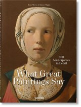 What great paintings say. 100 masterpieces in detail | Rainer & Rose-Marie Hagen |
