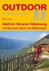 Südtirol: Meraner Höhenweg mit Spronser Seen und Waalwegen 93km - wandelgids Zuid-Tirol | BARTL, Werner | 9783866866256