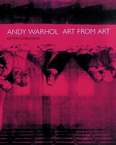 Andy Warhol: Art from Art
