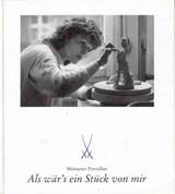 Als war's ein Stuck von mir - Just like a piece of myself   Bettina Schuster (text) & Gerhard Weber (photographs)  