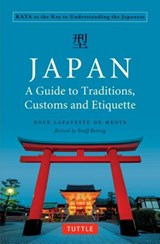 Japan: a guide to traditions, customs and etiquette (rev.exp ed) | Boye Lafayette De Mente | 9784805314425