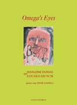 Omega's eyes: marlene dumas on edvard munch | Marlene Dumas ; Edvard Munch ; Trine Otte Bak Nielsen |