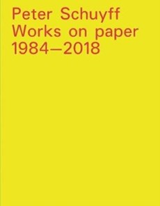 Peter schuyff: works on paper 1984-2018