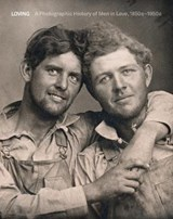 Loving: a photographic history of men in love | Hugh Nini ; Neal Treadwell |