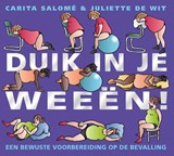 Duik in je weeen   Carita Salomé; Juliette de Wit  