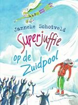Superjuffie op de Zuidpool   Janneke Schotveld   9789000353897